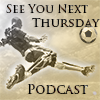See You Next Thursday 21 – The Late Edition
